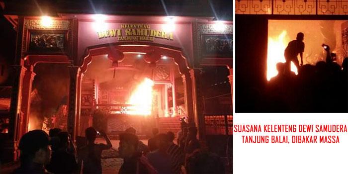 Kelenteng Dewi Samudera Dibakar Massa, Sabtu (30/7/2016)